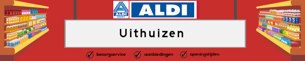 Aldi Uithuizen